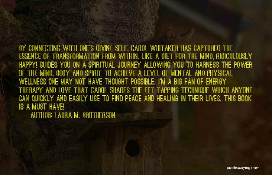 Spiritual Energy Healing Quotes By Laura M. Brotherson