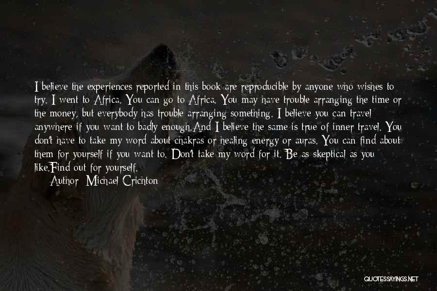 Spiritual Energy Healing Quotes By Michael Crichton