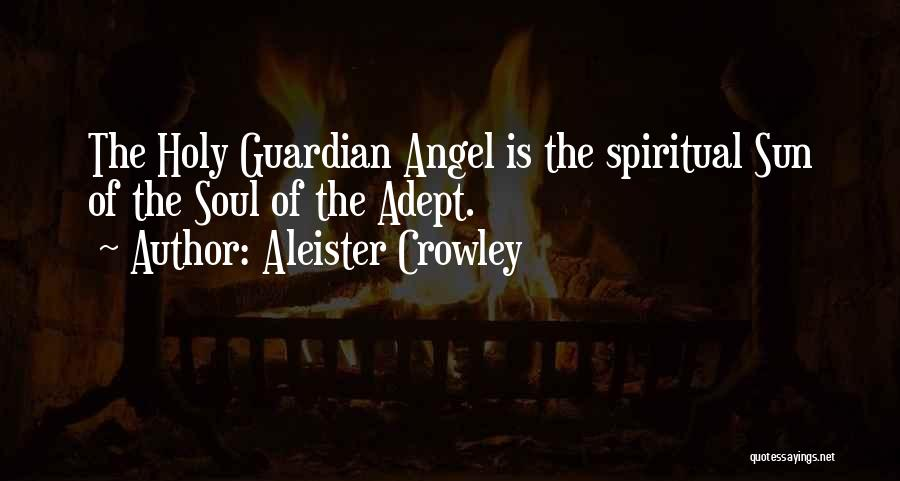 Spiritual Guardian Angel Quotes By Aleister Crowley
