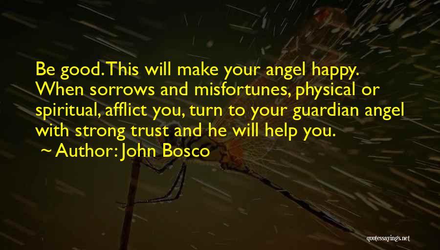Spiritual Guardian Angel Quotes By John Bosco
