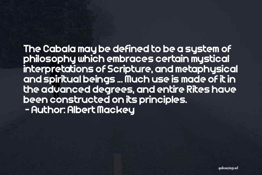 Spiritual Principles Quotes By Albert Mackey