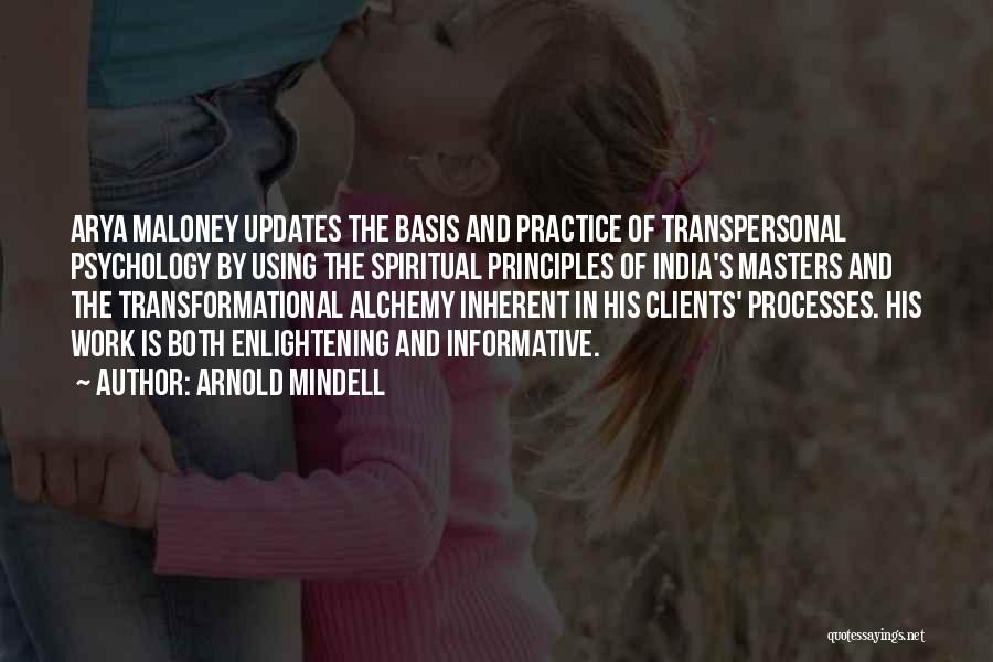 Spiritual Principles Quotes By Arnold Mindell
