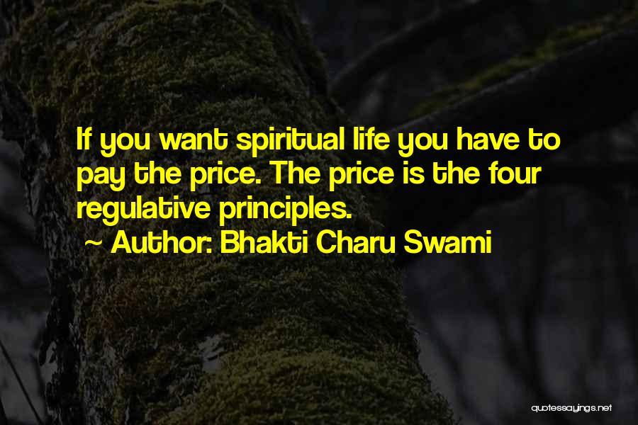 Spiritual Principles Quotes By Bhakti Charu Swami