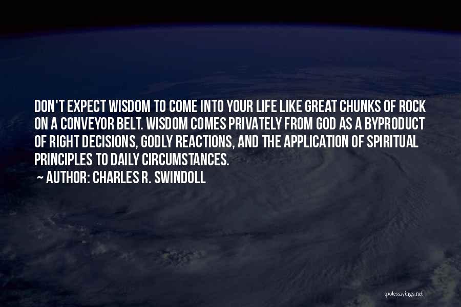 Spiritual Principles Quotes By Charles R. Swindoll