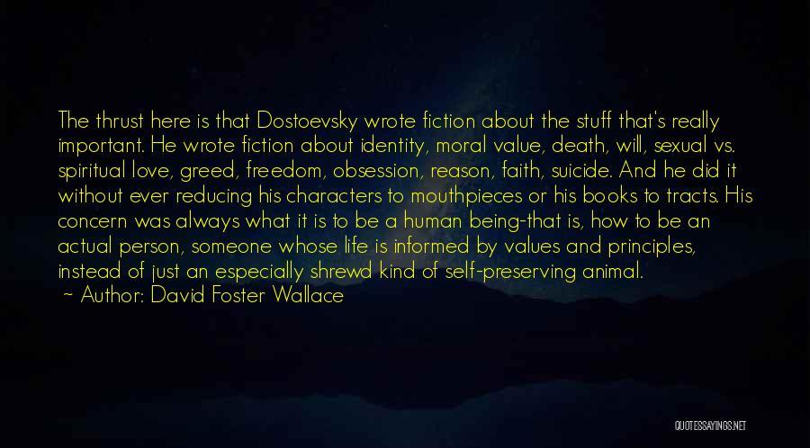 Spiritual Principles Quotes By David Foster Wallace