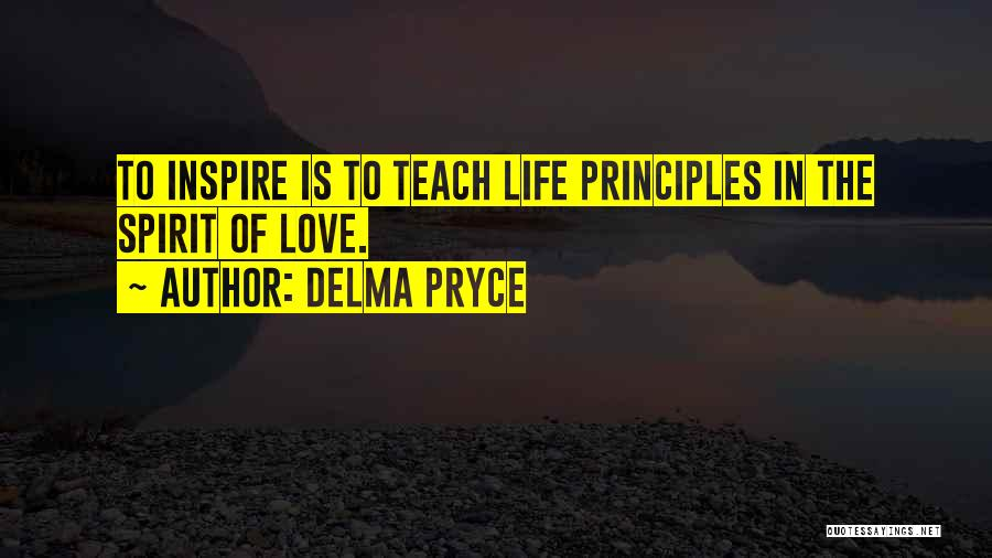 Spiritual Principles Quotes By Delma Pryce