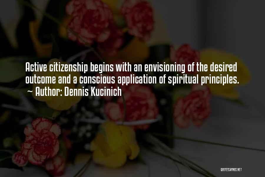 Spiritual Principles Quotes By Dennis Kucinich