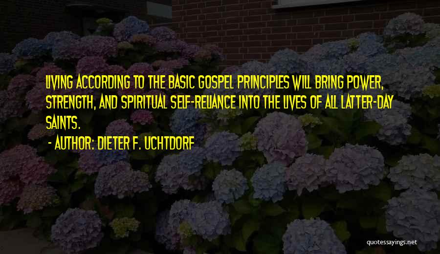 Spiritual Principles Quotes By Dieter F. Uchtdorf