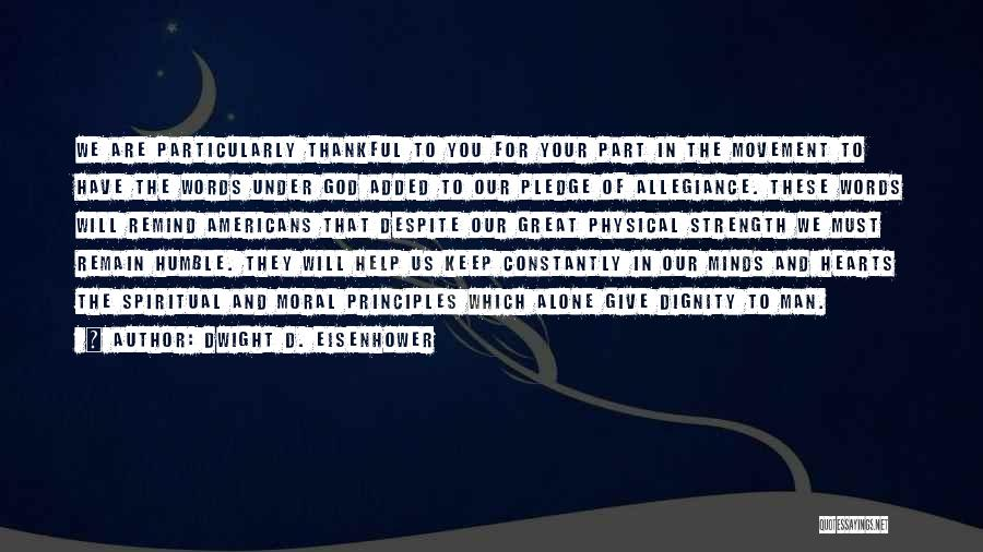 Spiritual Principles Quotes By Dwight D. Eisenhower