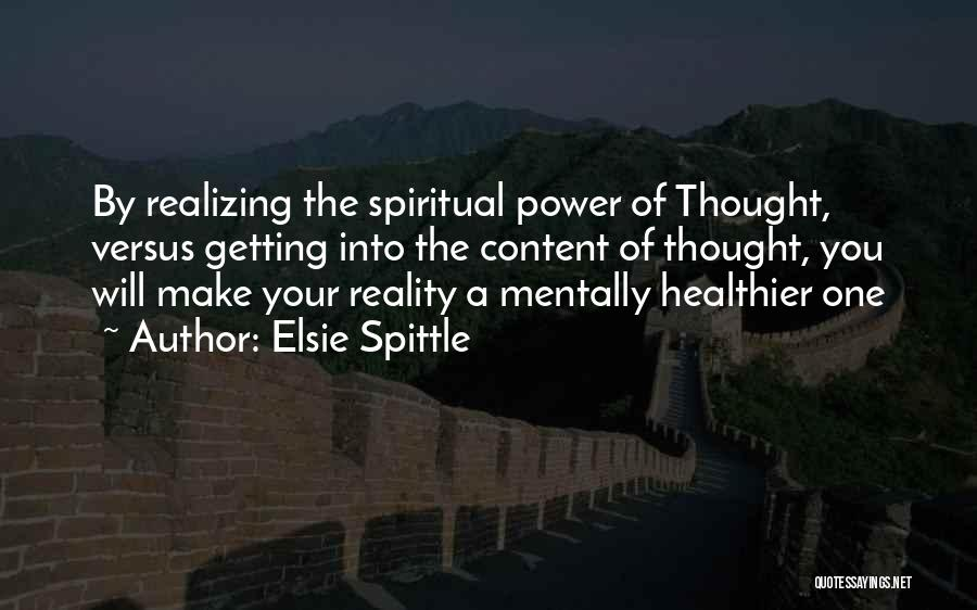Spiritual Principles Quotes By Elsie Spittle