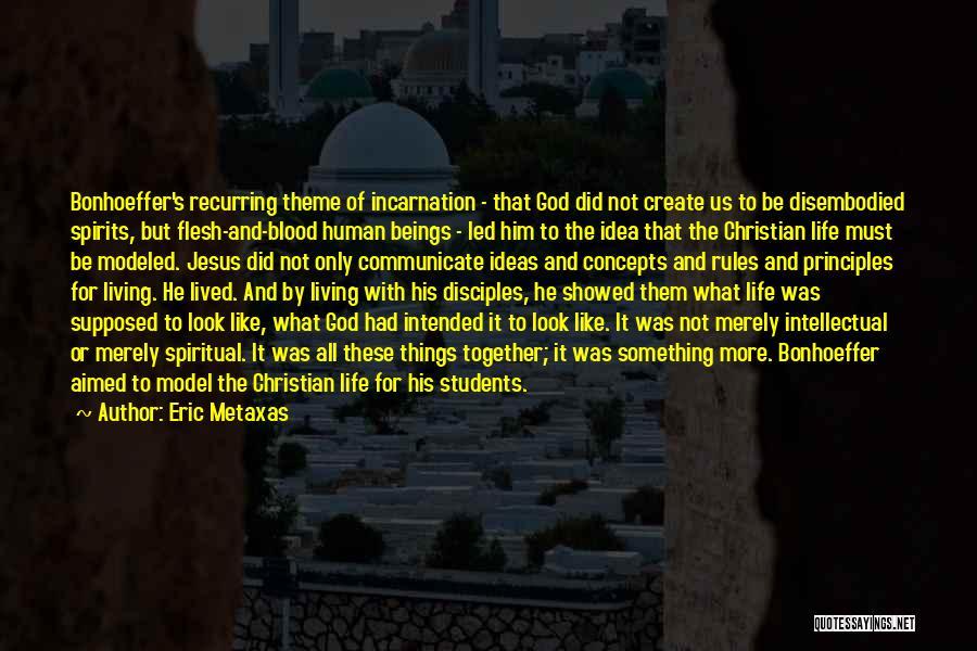 Spiritual Principles Quotes By Eric Metaxas