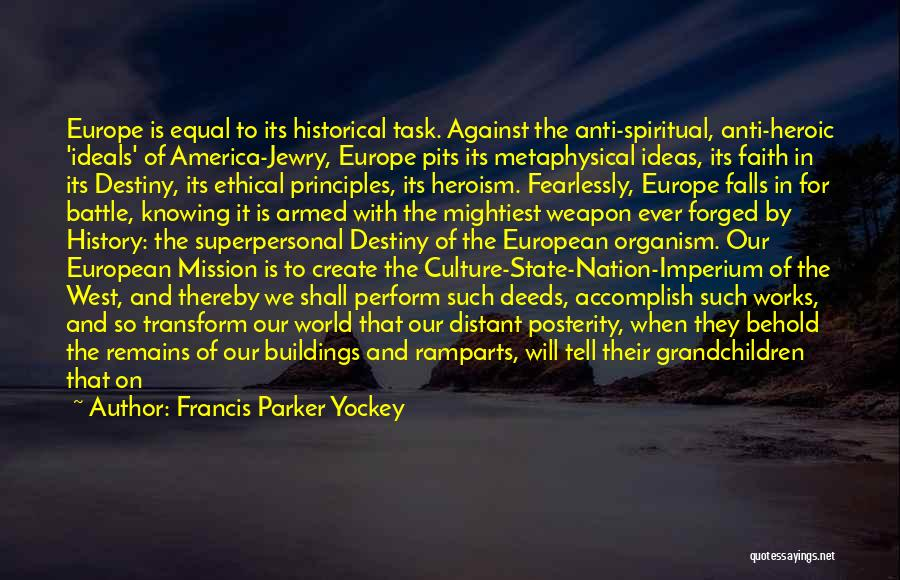 Spiritual Principles Quotes By Francis Parker Yockey