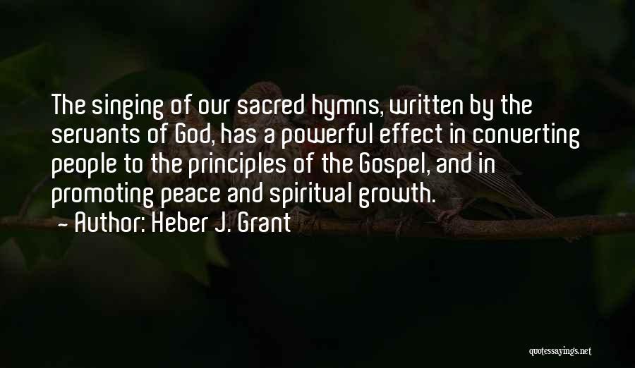Spiritual Principles Quotes By Heber J. Grant