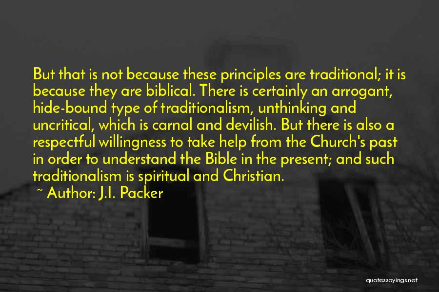 Spiritual Principles Quotes By J.I. Packer