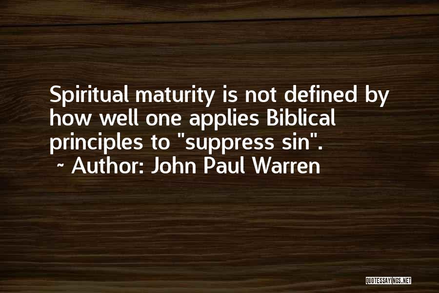 Spiritual Principles Quotes By John Paul Warren