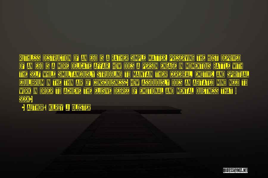 Spiritual Principles Quotes By Kilroy J. Oldster