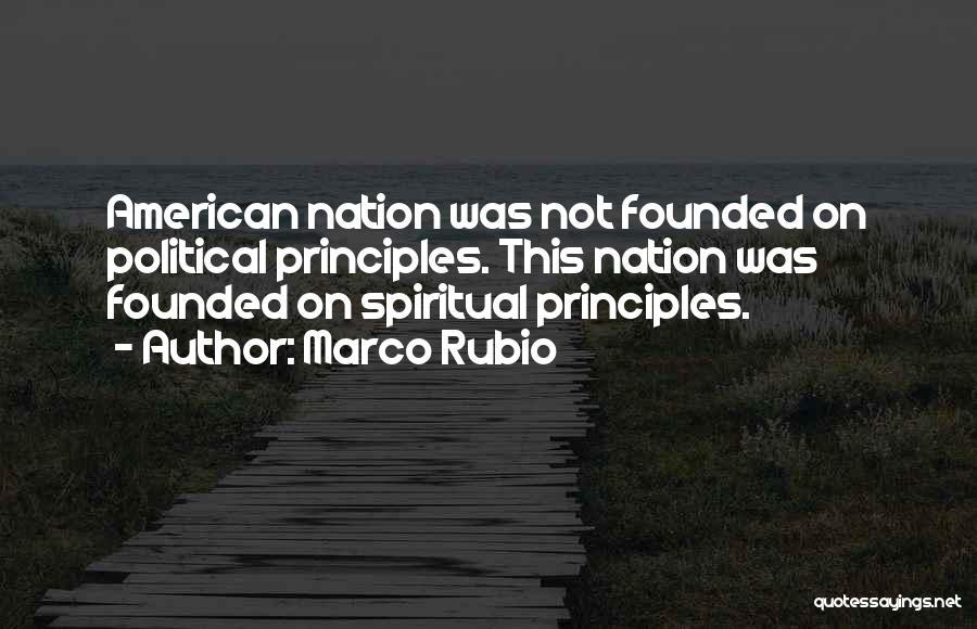 Spiritual Principles Quotes By Marco Rubio