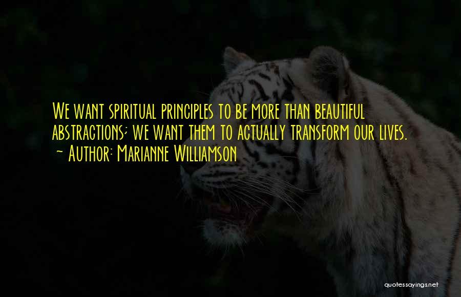 Spiritual Principles Quotes By Marianne Williamson