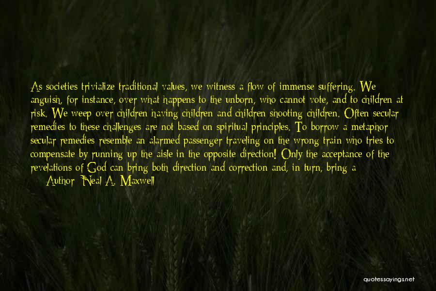Spiritual Principles Quotes By Neal A. Maxwell