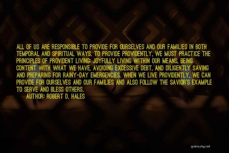 Spiritual Principles Quotes By Robert D. Hales