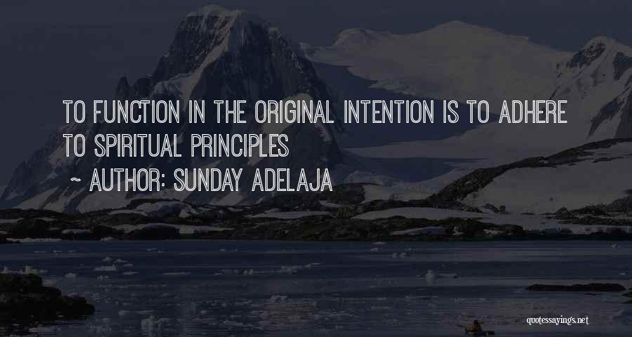 Spiritual Principles Quotes By Sunday Adelaja