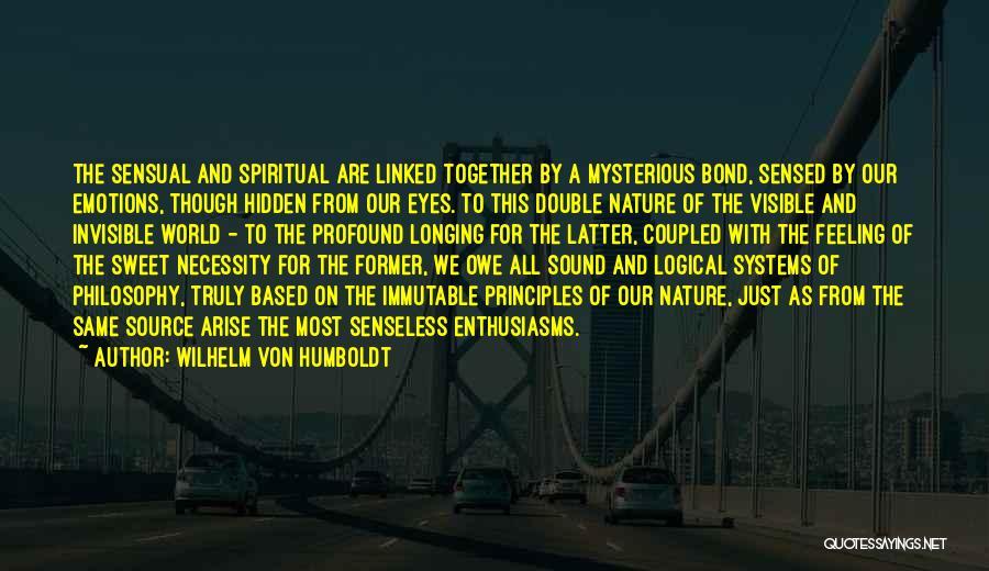 Spiritual Principles Quotes By Wilhelm Von Humboldt