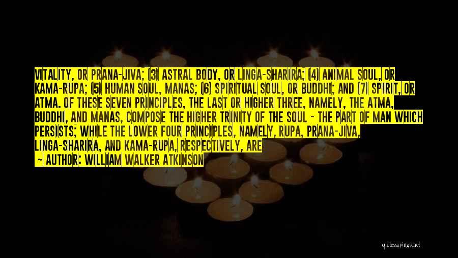 Spiritual Principles Quotes By William Walker Atkinson