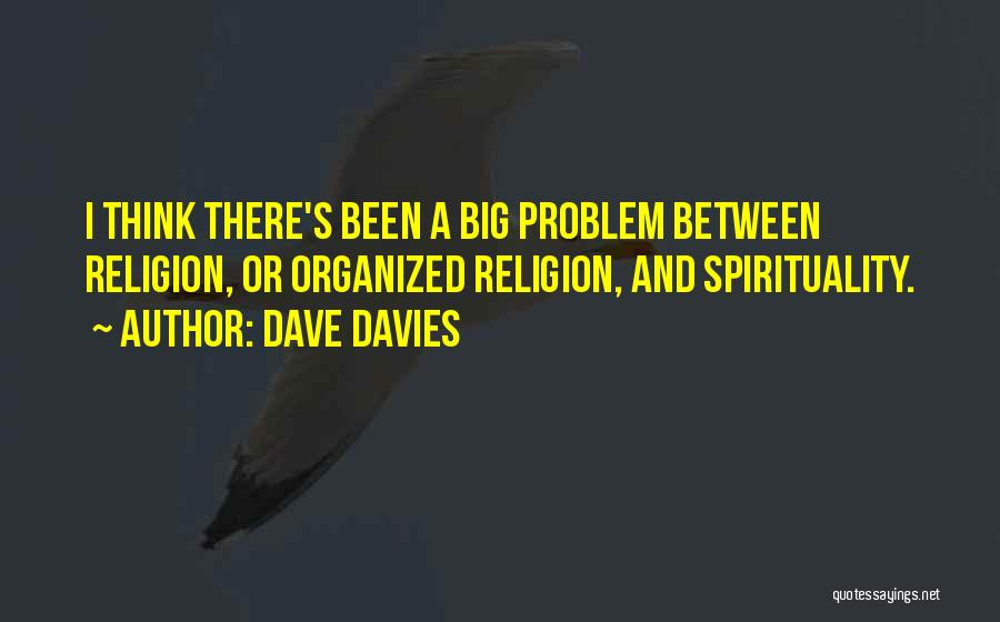 Spirituality And Religion Quotes By Dave Davies
