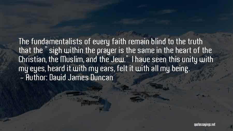 Spirituality And Religion Quotes By David James Duncan