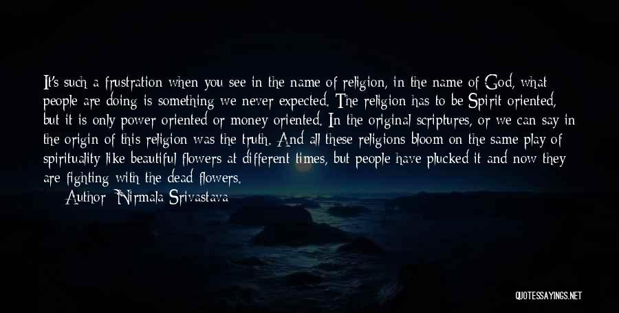 Spirituality And Religion Quotes By Nirmala Srivastava