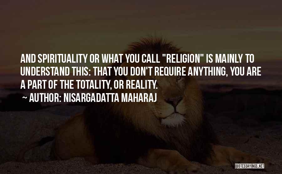 Spirituality And Religion Quotes By Nisargadatta Maharaj
