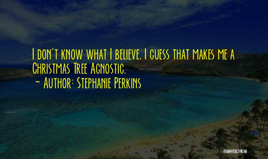 Spirituality And Religion Quotes By Stephanie Perkins