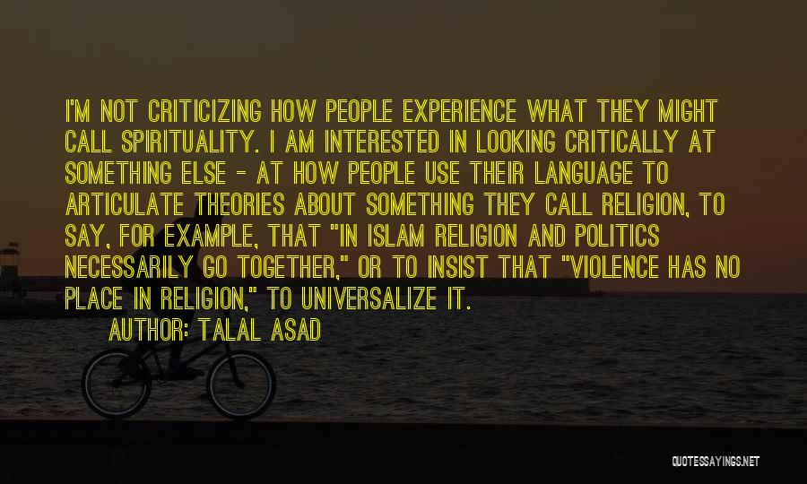 Spirituality And Religion Quotes By Talal Asad
