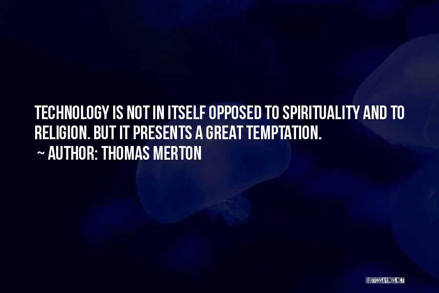 Spirituality And Religion Quotes By Thomas Merton