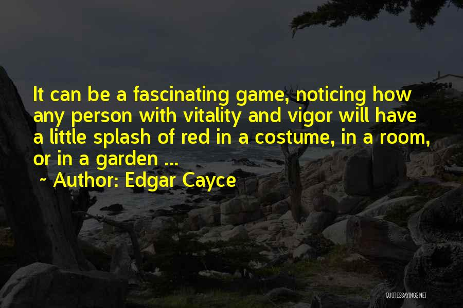 Splash Of Color Quotes By Edgar Cayce