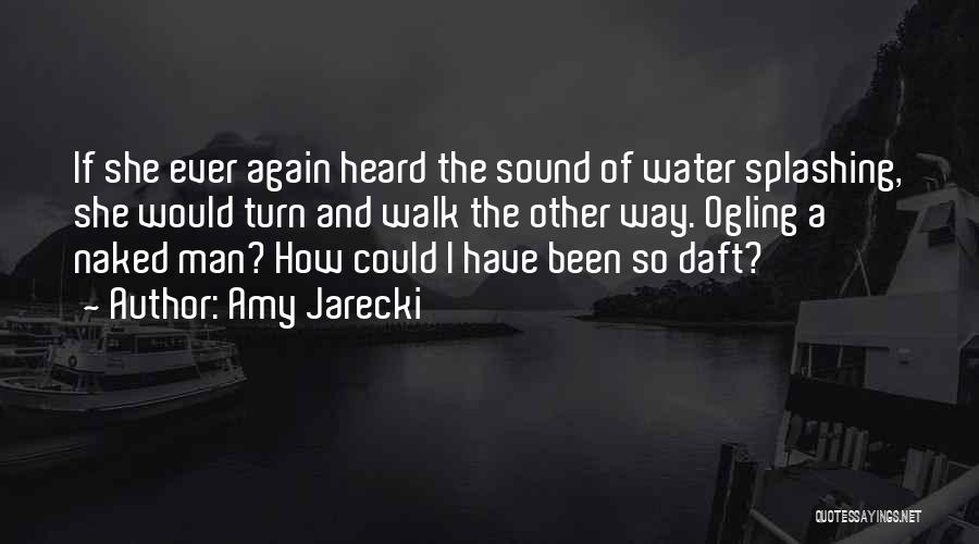 Splashing Water Quotes By Amy Jarecki