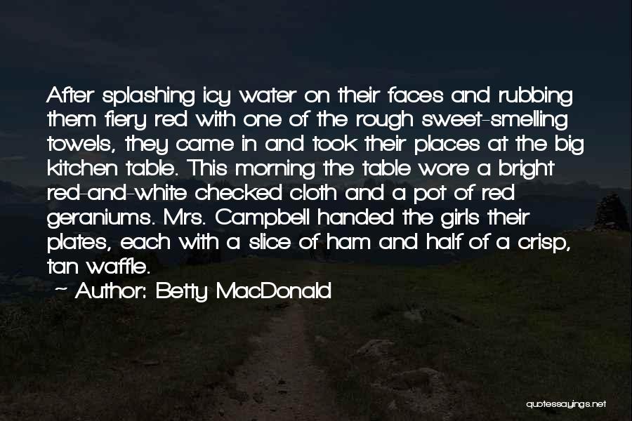 Splashing Water Quotes By Betty MacDonald