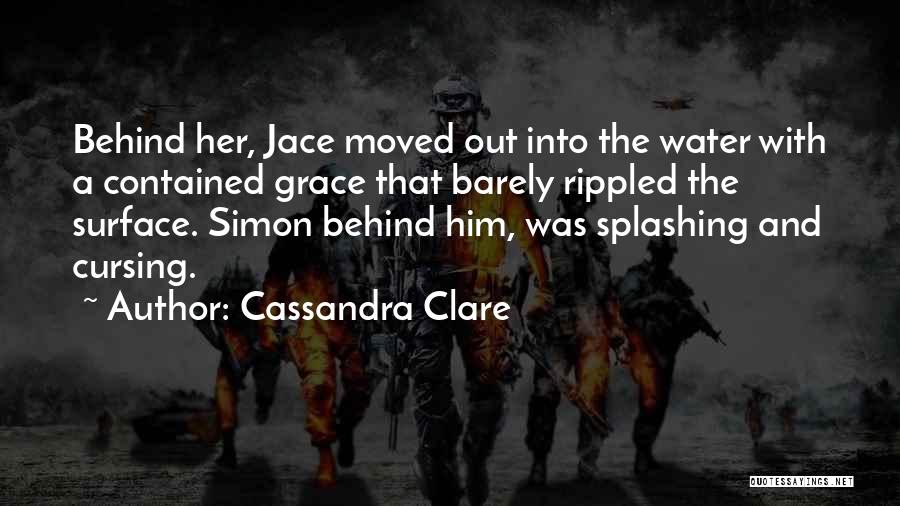 Splashing Water Quotes By Cassandra Clare