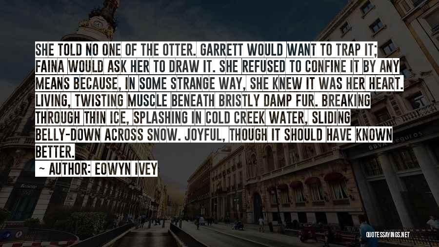 Splashing Water Quotes By Eowyn Ivey