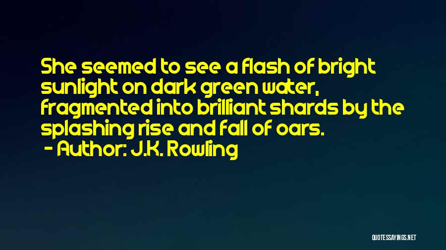 Splashing Water Quotes By J.K. Rowling