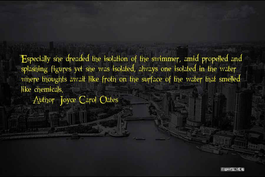 Splashing Water Quotes By Joyce Carol Oates