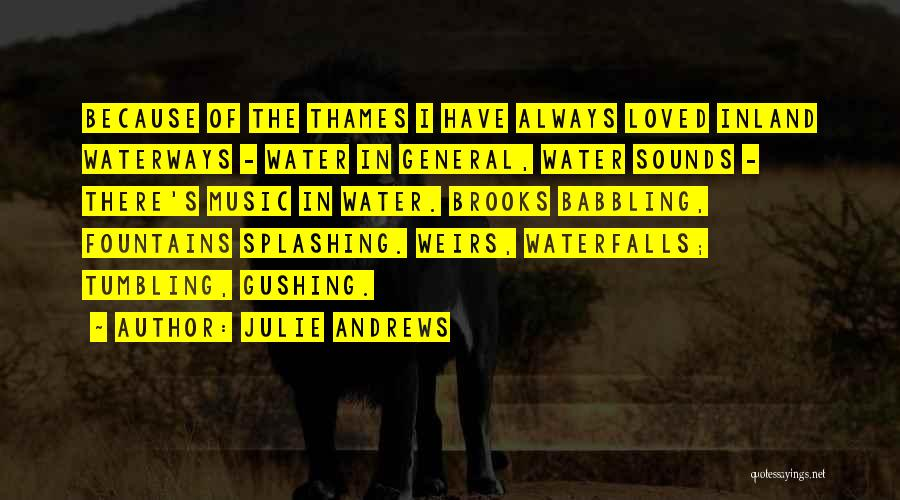 Splashing Water Quotes By Julie Andrews