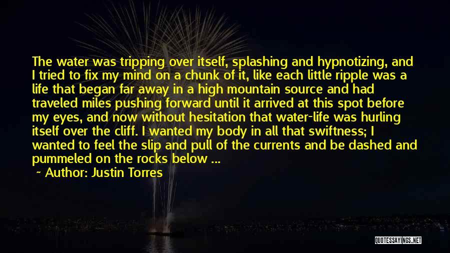 Splashing Water Quotes By Justin Torres