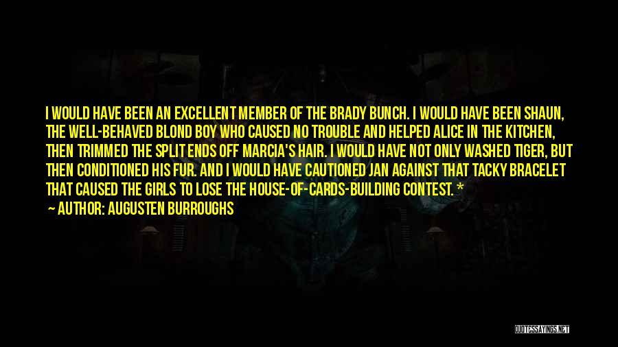 Split Ends Quotes By Augusten Burroughs