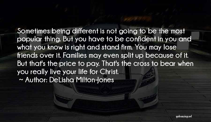 Split Families Quotes By DeLisha Milton-Jones