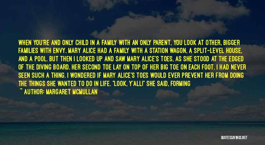 Split Families Quotes By Margaret McMullan
