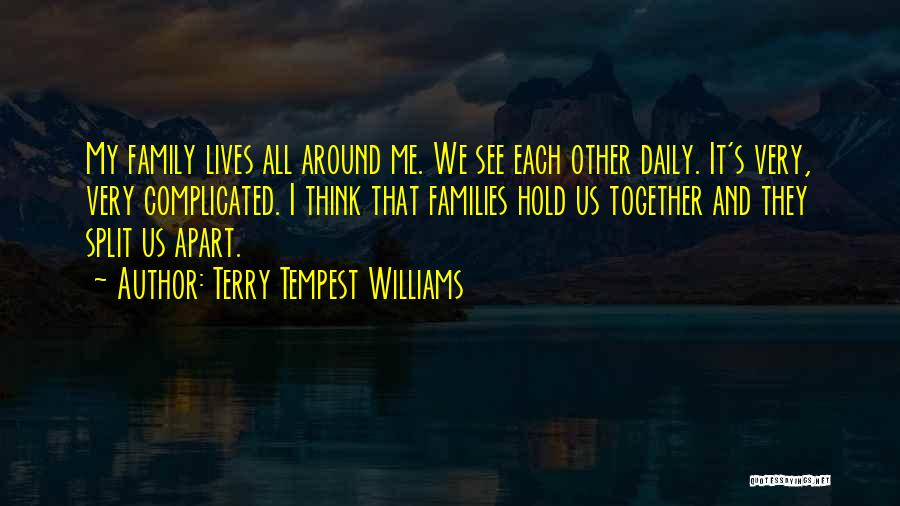 Split Families Quotes By Terry Tempest Williams