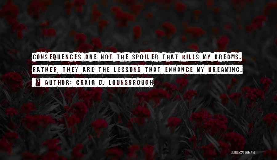 Spoiler Quotes By Craig D. Lounsbrough