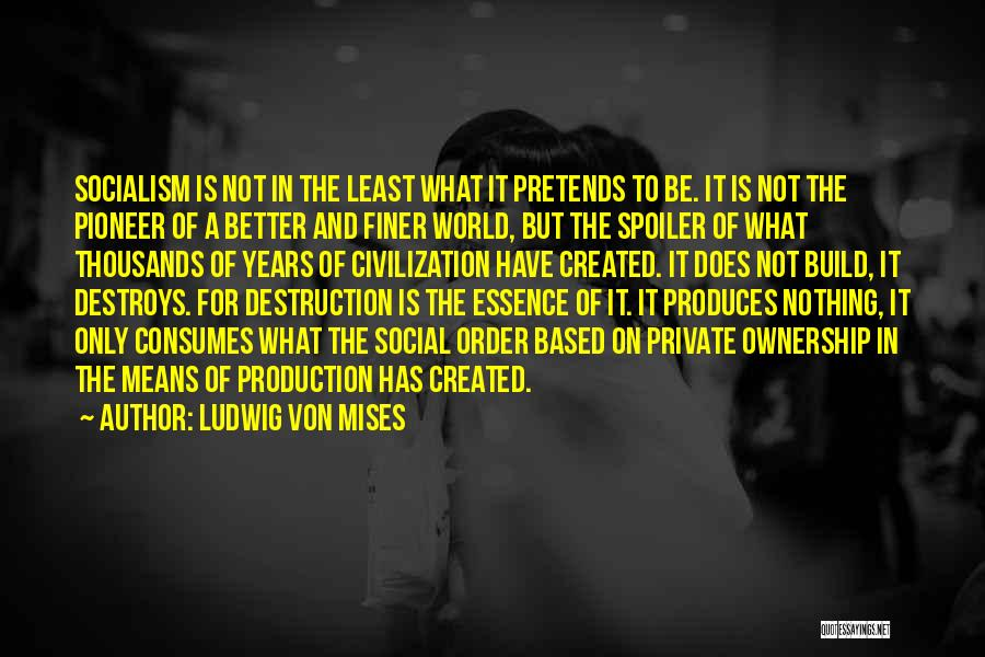 Spoiler Quotes By Ludwig Von Mises