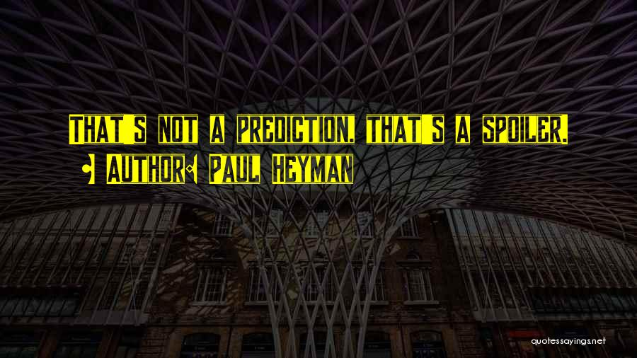 Spoiler Quotes By Paul Heyman
